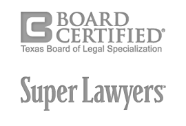Board Certified, Texas Board of Legal Specialization. Super Lawyers
