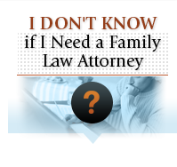 Are you not sure if you need a divorce or family attorney?